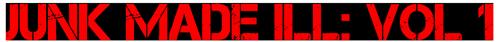 Junk Made iLL Vol 1 Logo